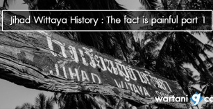 Jihad Wittaya History: The fact is painful part 1